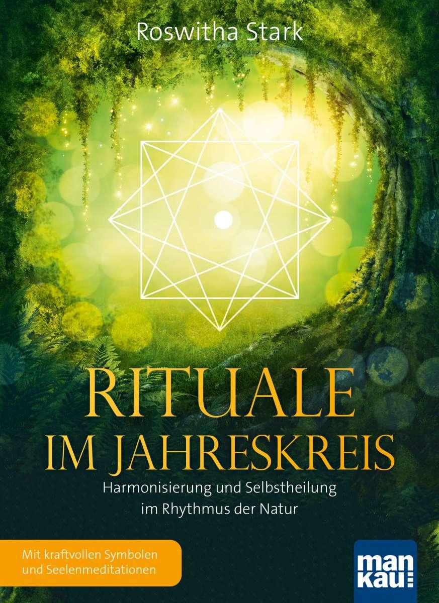 Rituale im Jahreskreis: Eins sein mit der Natur
